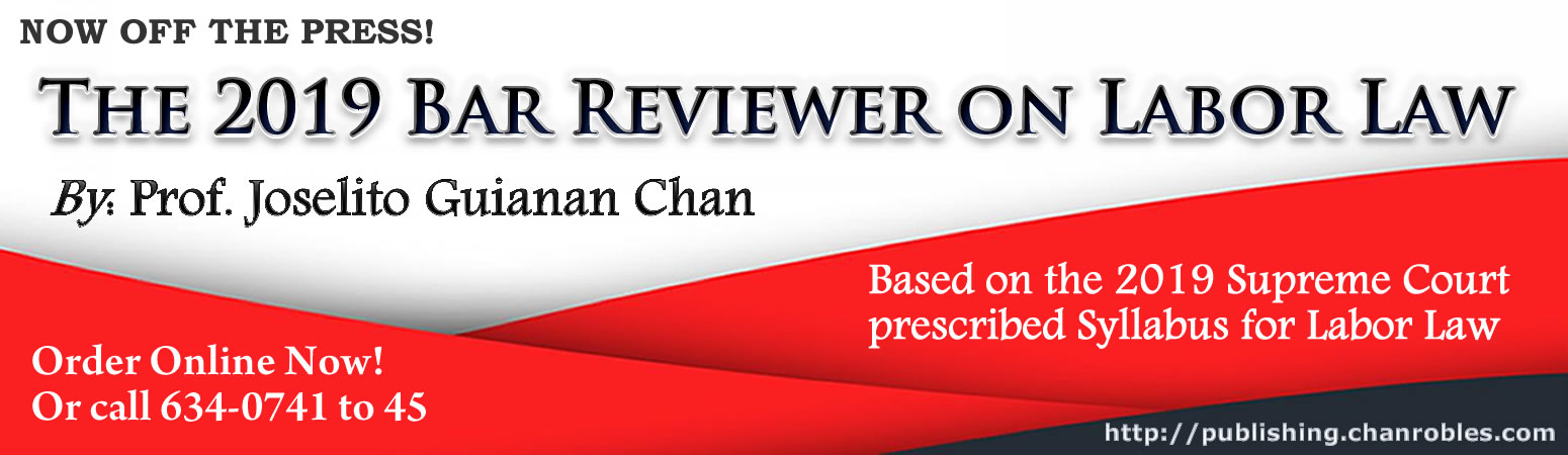 Prof. Joselito Guianan Chan's BAR REVIEWER ON LABOR LAW, 2012 Ed., For the 2012 Bar Exams