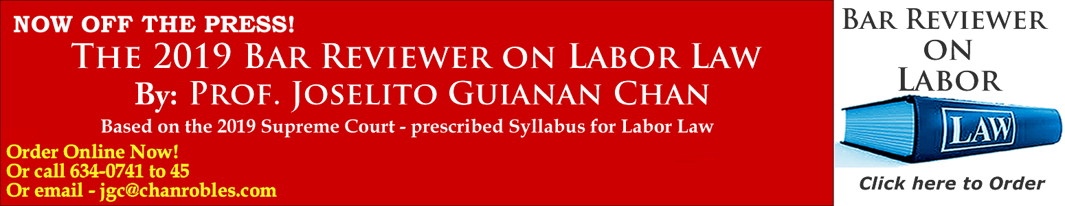 Prof. Joselito Guianan Chan's BAR REVIEWER ON LABOR LAW, 2019 Ed.