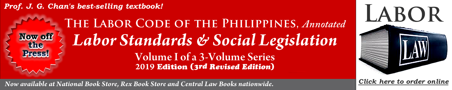 Prof. Joselito Guianan Chan's The Labor Code of the Philippines, Annotated Labor Standards & Social Legislation Volume I of a 3-Volume Series 2019 Edition (3rd Revised Edition)