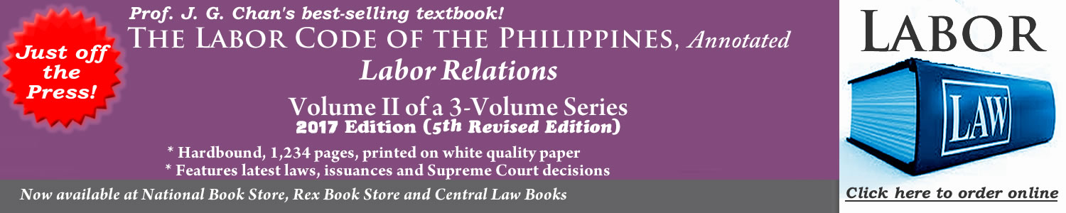 Prof. Joselito Guianan Chan's The Labor Code of the Philippines, Annotated, Labor Relations, Volume II of a 3-Volume Series 2017 Edition, 5th Revised Edition,