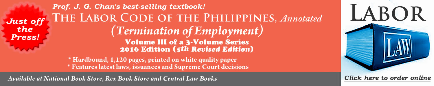 Prof. Joselito Guianan Chan's The Labor Code of the Philippines, Annotated, Termination of Employment, Volume III of a 3-Volume Series 2016 Edition, 5th Revised Edition,